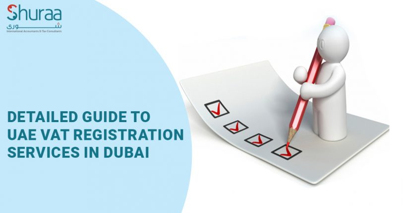 Detailed Guide to UAE VAT Registration Services in Dubai